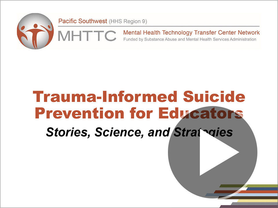 Trauma-Informed Suicide Prevention for Educators: Stories, Science, and Strategies