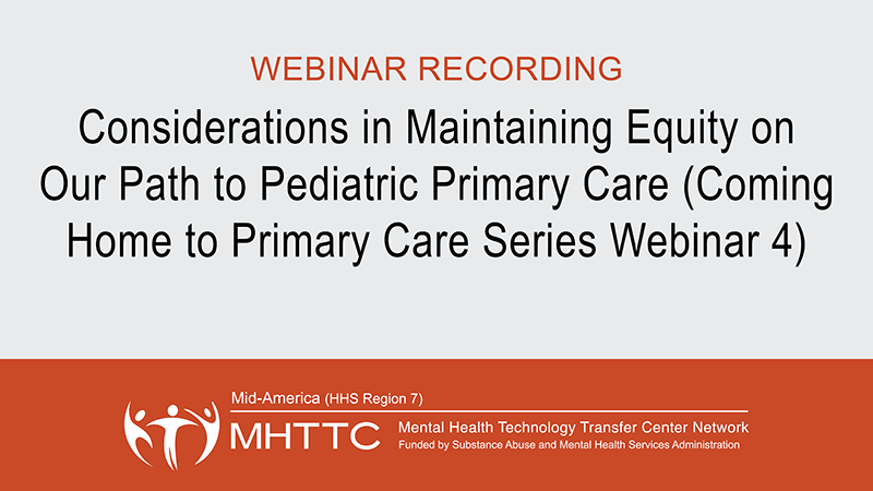 Coming Home to Primary Care Mid-America MHTTC Equity October