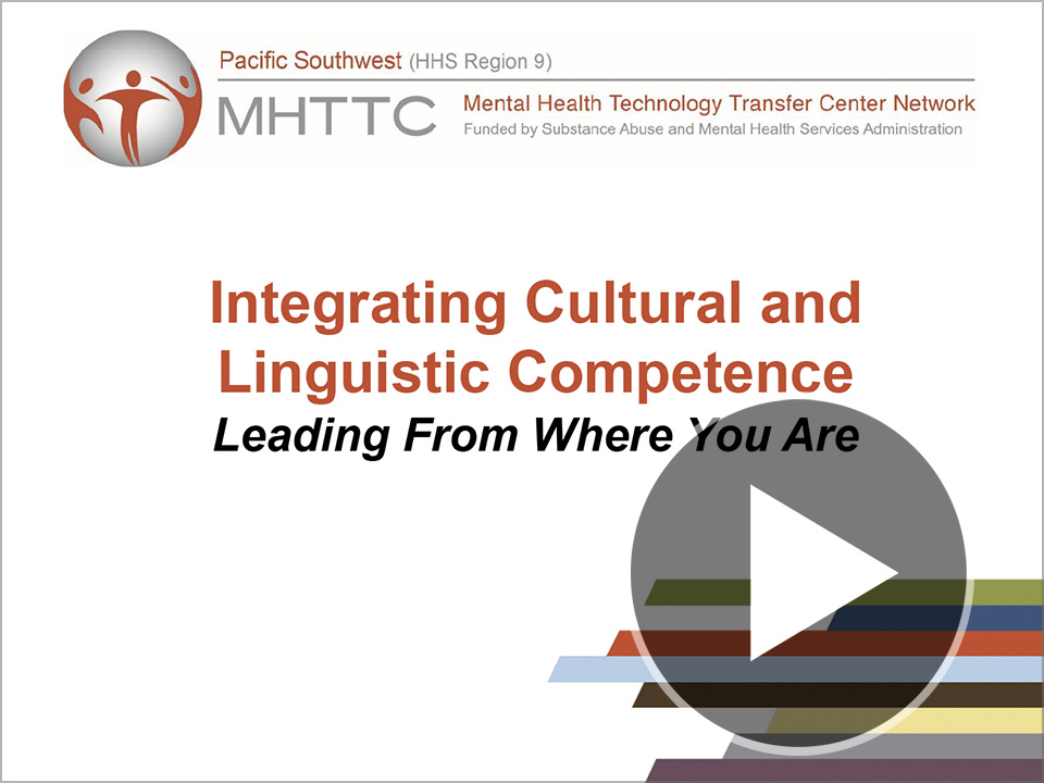 Title slide for Integrating Cultural and Linguistic Competence webinar