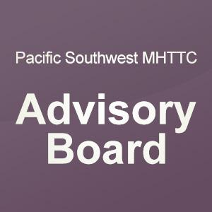 Pacific Southwest MHTTC Advisory Board
