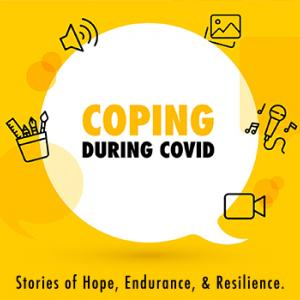 Coping During COVID: Stories of Hope, Endurance, & Resilience.