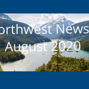 August 2020 Northwest MHTTC core grant newsletter image of a Pacific Northwest landscape with the words Northwest News August 2020 superimposed