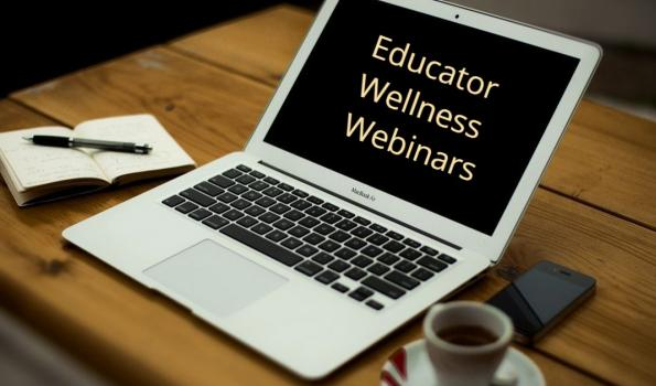 Image of laptop with Educator Wellness Webinar text