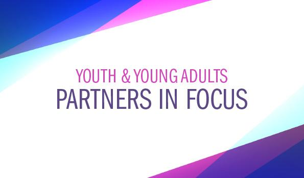 Youth & Young Adults: Partners in Focus