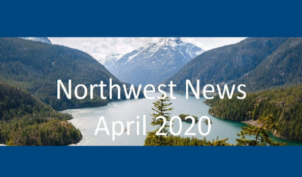Image of Pacific Northwest scenery with the words Northwest News April 2020 superimposed