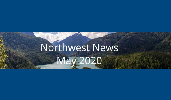 Image of Pacific Northwest scenery with the words Northwest News May 2020 superimposed