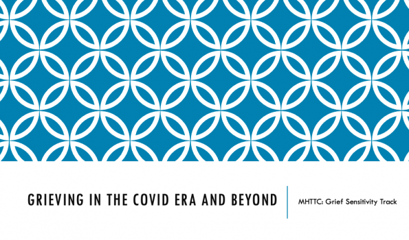 Grieving in the COVID-19 Era and Beyond