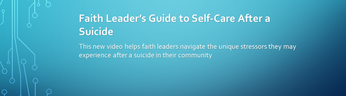 Banner: Faith Leader's Guide to Self-Care After a Suicide